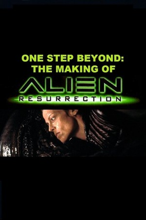 One Step Beyond: The Making of 'Alien: Resurrection' poster