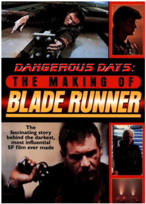 Dangerous Days: Making Blade Runner poster