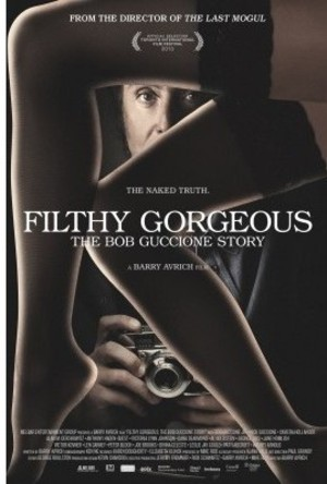 Filthy Gorgeous: The Bob Guccione Story poster