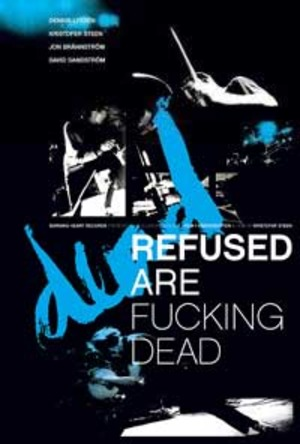 Refused Are Fucking Dead poster