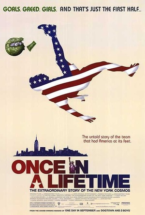 Once in a Lifetime: The Extraordinary Story of the New York Cosmos poster