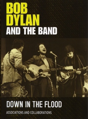 Bob Dylan and the Band: Down in the Flood poster