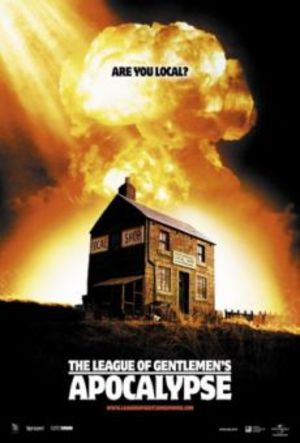 League Of Gentlemen's Apocalypse poster