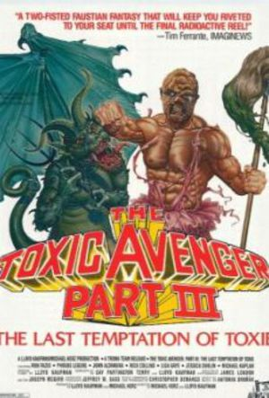 The Toxic Avenger: Part 3: The Last Temptation of Toxie poster