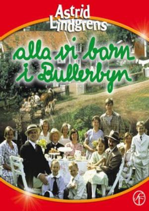 Alla vi barn i Bullerbyn poster