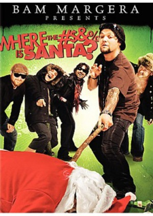 Bam Margera Presents: Where the #$&% Is Santa? poster