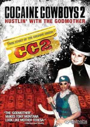 Cocaine Cowboys 2: Hustlin' with the Godmother poster