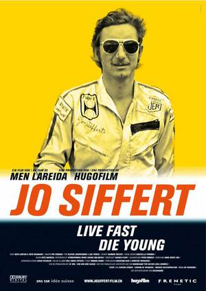 Jo Siffert: Live Fast - Die Young poster