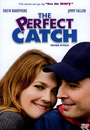 The Perfect Catch - Fever Pitch poster