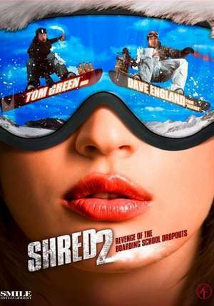 Shred 2: Revenge of the Boarding School Dropouts poster