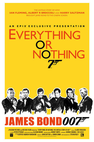 Everything Or Nothing: The Untold Story of 007 poster