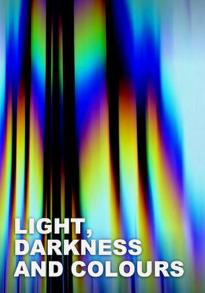 Light, Darkness and Colours poster