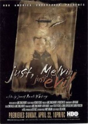 Just, Melvin: Just Evil poster